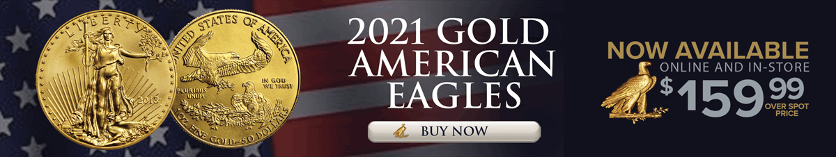 1 oz. American Gold Eagles for $159.99 over spot