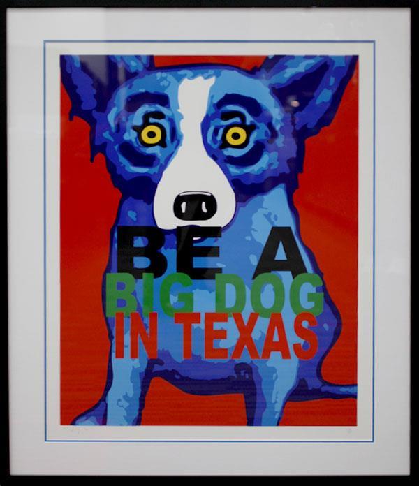 GEORGE RODRIGUE BLUE DOG - BE A BIG DOG IN TEXAS