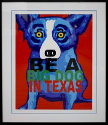 GEORGE RODRIGUE BLUE DOG - BE A BIG DOG IN TEXAS